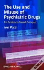 The Use And Misuse Of Psychiatric Drugs