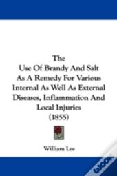 The Use Of Brandy And Salt As A Remedy F