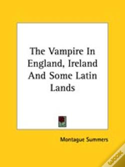 Wook.pt - The Vampire In England, Ireland And Some Latin Lands