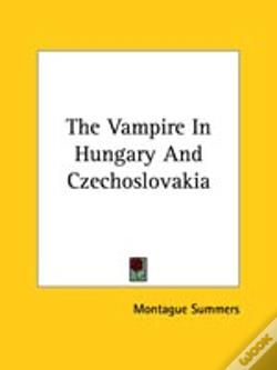 Wook.pt - The Vampire In Hungary And Czechoslovakia