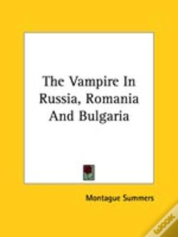 Wook.pt - The Vampire In Russia, Romania And Bulgaria