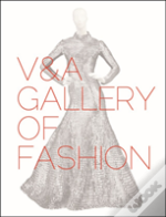 The V&A Gallery Of Fashion: Revised Edition