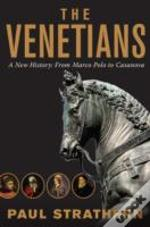 The Venetians - A New History: From Marco Polo To Casanova
