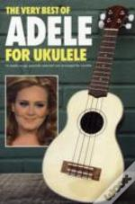 The Very Best Of Adele For Ukulele Book