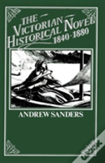 The Victorian Historical Novel 1840-1880