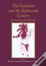 The Victorians And The Eighteenth Century