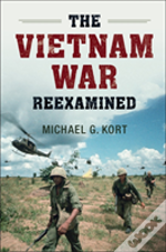 The Vietnam War Re-Examined