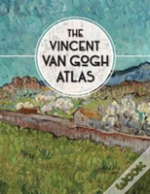 The Vincent Van Gogh Atlas