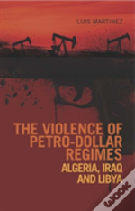 The Violence Of Petro-Dollar Regimes