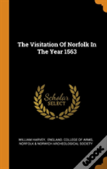 The Visitation Of Norfolk In The Year 1563