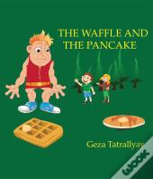 The Waffle And The Pancake