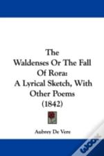 The Waldenses Or The Fall Of Rora: A Lyr