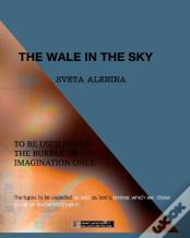 The Wale In The Sky