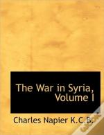 The War In Syria, Volume I