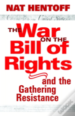 The War On The Bill Of Rights
