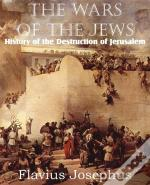 The Wars Of The Jews Or History Of The D