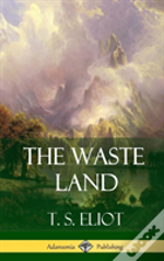 The Waste Land (Hardcover)