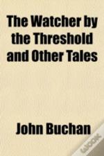 The Watcher By The Threshold And Other T