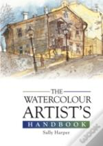 The Watercolour Artist'S Handbook