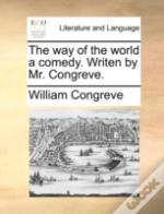 The Way Of The World A Comedy. Writen By