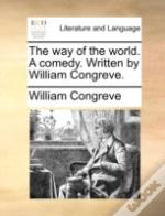 The Way Of The World. A Comedy. Written