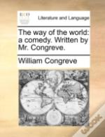 The Way Of The World: A Comedy. Written