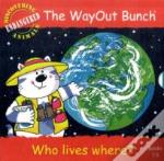 The Wayout Bunch - Who Lives Where?
