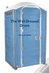 The Well-Dressed Drunk