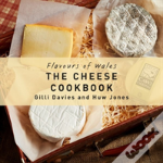 The Welsh Cheese Cookbook