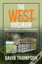 The West Virginian: Volume One: A West Virginian'S Works Of Various Anthologies