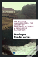 The Western Manuscripts In The Library Of Emmanuel College. A Descriptive Catalogue