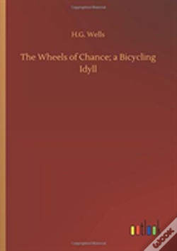 Wook.pt - The Wheels Of Chance; A Bicycling Idyll