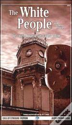 The White People And Other Stories: The Best Weird Tales Of Arthur Machen, Volume 2