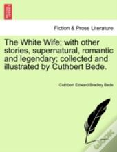 The White Wife; With Other Stories, Supe