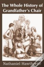 The Whole History Of Grandfather'S Chair, True Stories From New England History
