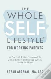 The Whole Self Lifestyle For Working Parents