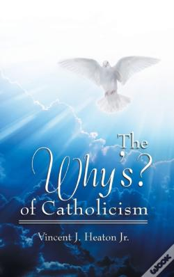 Wook.pt - The Why'S? Of Catholicism