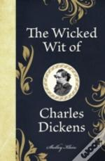 The Wicked Wit Of Charles Dickens