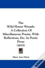The Wild Flower Wreath: A Collection Of