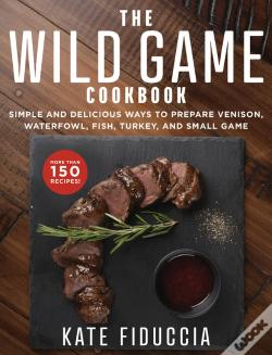 Wook.pt - The Wild Game Cookbook