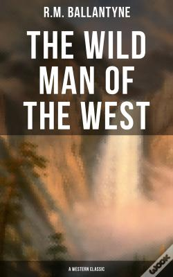 Wook.pt - The Wild Man Of The West (A Western Classic)