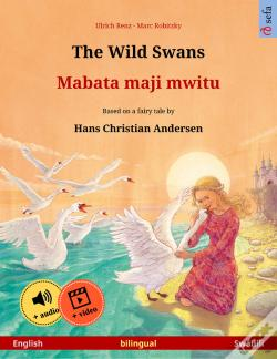 Wook.pt - The Wild Swans – Mabata Maji Mwitu. Bilingual Children'S Book Based On A Fairy Tale By Hans Christian Andersen (English – Swahili)