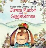The Wild West Country Tale Of James Rabbit And The Giggleberries