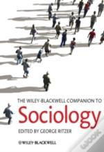 The Wiley-Blackwell Companion To Sociology