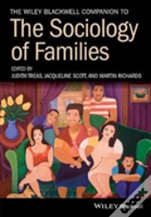 The Wiley-Blackwell Companion To The Sociology Of Families