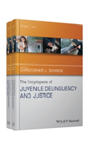 The Wiley-Blackwell Encyclopedia Of Juvenile Delinquency And Justice