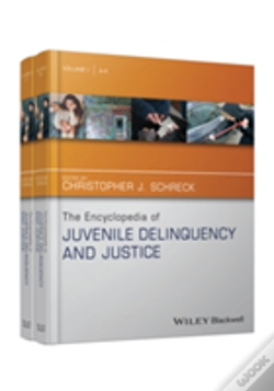 Wook.pt - The Wiley-Blackwell Encyclopedia Of Juvenile Delinquency And Justice