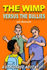 The Wimp Versus The Bullies