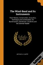 The Wind-Band And Its Instruments