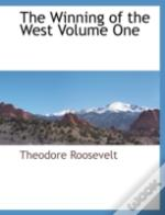 The Winning Of The West Volume One